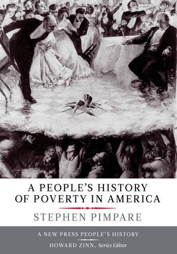 People's History of Poverty in America   2011 9781595586728 Front Cover