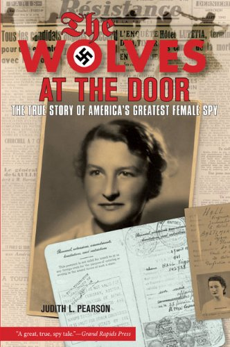 Wolves at the Door The True Story of America's Greatest Female Spy  2009 edition cover