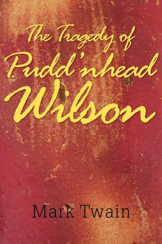 Tragedy of Pudd'Nhead Wilson   2011 9781613820728 Front Cover