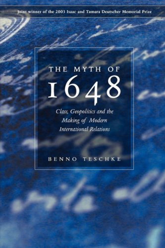 Myth of 1648 Class, Geopolitics, and the Making of Modern International Relations 2nd 2009 edition cover