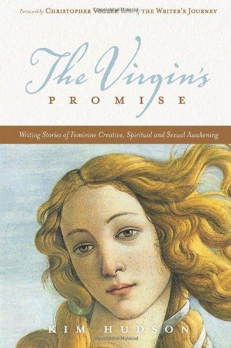 Virgin's Promise Writing Stories of Feminine Creative, Spiritual, and Sexual Awakening  2010 9781932907728 Front Cover