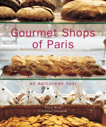 Gourmet Shops of Paris An Epicurean Tour  2005 9782080304728 Front Cover