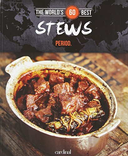 World's 60 Best Stews... Period.:   2014 9782920943728 Front Cover