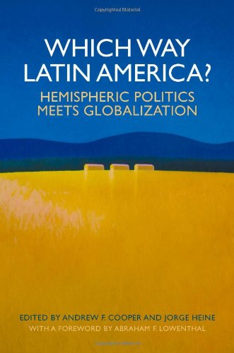 Which Way Latin America? Hemispheric Politics Meets Globalization  2009 edition cover