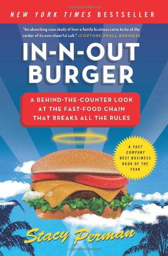 In-n-Out Burger A Behind-the-Counter Look at the Fast-Food Chain That Breaks All the Rules  2009 edition cover