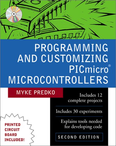Programming and Customizing PICmicro Microcontrollers  2nd 2002 (Revised) 9780071361729 Front Cover