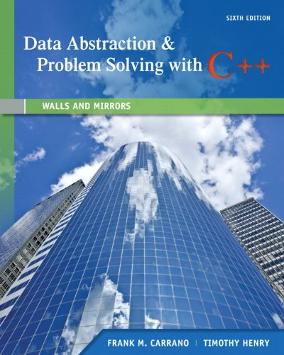 Data Abstraction and Problem Solving with C++ Walls and Mirrors 6th 2013 edition cover