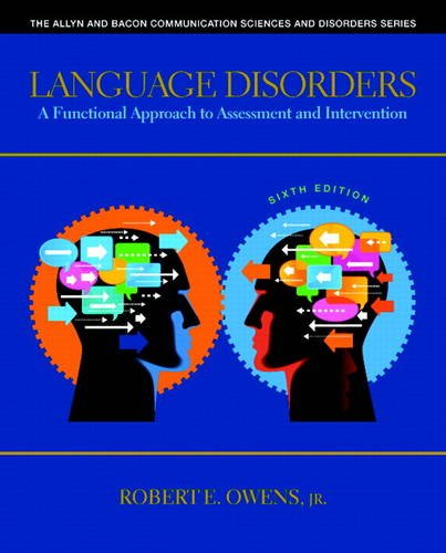Language Disorders A Functional Approach to Assessment and Intervention 6th 2014 9780132978729 Front Cover