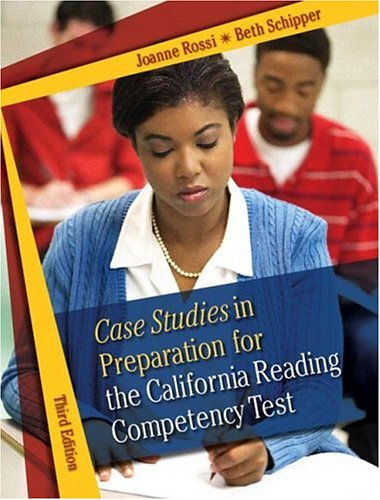 Case Studies in Preparation for the California Reading Competency Test  3rd 2007 (Revised) 9780205494729 Front Cover