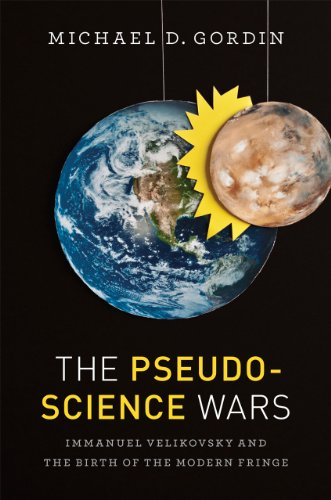 Pseudoscience Wars Immanuel Velikovsky and the Birth of the Modern Fringe  2013 edition cover