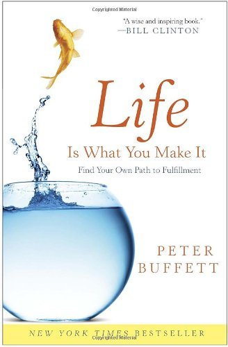 Life Is What You Make It Find Your Own Path to Fulfillment N/A edition cover