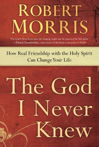 God I Never Knew How Real Friendship with the Holy Spirit Can Change Your Life N/A edition cover