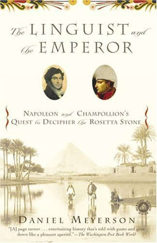 Linguist and the Emperor Napoleon and Champollion's Quest to Decipher the Rosetta Stone N/A edition cover