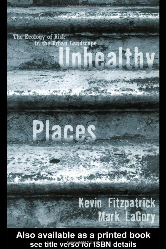 Unhealthy Places The Ecology of Risk in the Urban Landscape  2000 edition cover