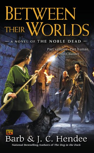 Between Their Worlds A Novel of the Noble Dead N/A edition cover