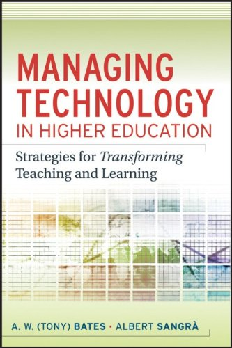 Managing Technology in Higher Education Strategies for Transforming Teaching and Learning  2011 edition cover