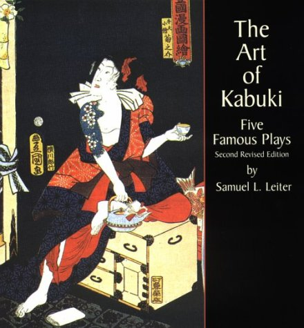 Art of Kabuki Five Famous Plays 2nd 1999 (Revised) 9780486408729 Front Cover