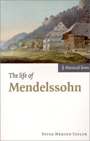 Life of Mendelssohn   2000 9780521639729 Front Cover
