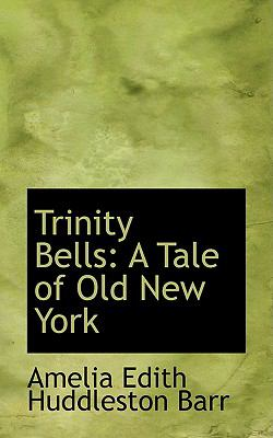 Trinity Bells : A Tale of Old New York  2008 edition cover