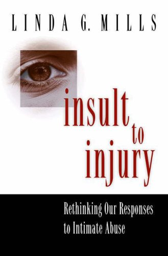 Insult to Injury Rethinking Our Responses to Intimate Abuse  2003 edition cover