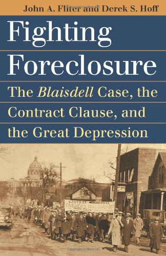 Fighting Foreclosure The Blaisdell Case, the Contract Clause, and the Great Depression  2012 edition cover