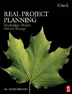Real Project Planning Developing a Project Delivery Strategy  2007 9780750684729 Front Cover