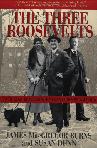 Three Roosevelts Patrician Leaders Who Transformed America N/A edition cover