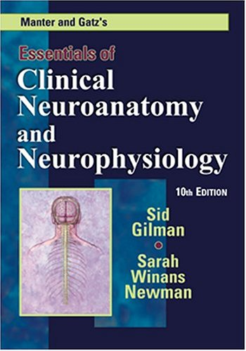 Manter and Gatz's Essentials of Clinical Neuroanatomy and Neurophysiology  10th 2003 (Revised) edition cover