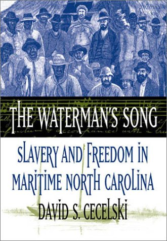 Waterman's Song Slavery and Freedom in Maritime North Carolina  2001 edition cover