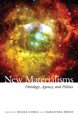 New Materialisms Ontology, Agency, and Politics  2010 edition cover