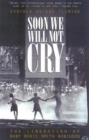 Soon We Will Not Cry The Liberation of Ruby Doris Smith Robinson N/A edition cover