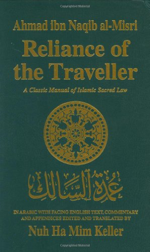 Reliance of the Traveller : A Classic Manual of Islamic Sacred Law 1st 1999 (Revised) edition cover