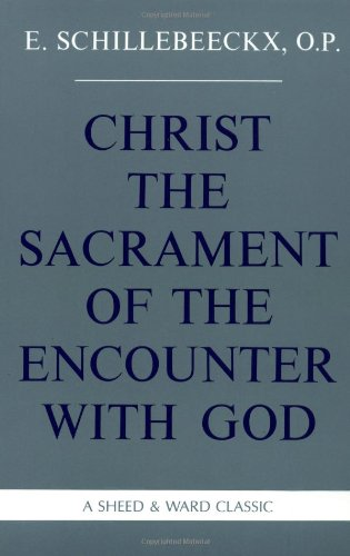 Christ the Sacrament of the Encounter with God  Reprint edition cover