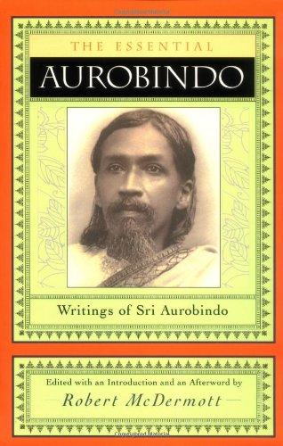 Essential Aurobindo Writings of Sri Aurobindo 2nd 2001 (Revised) edition cover