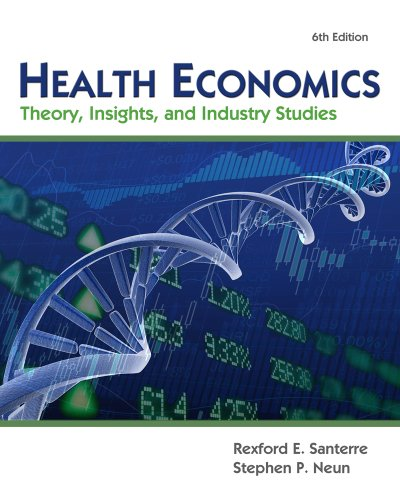 Health Economics Theory, Insights, and Industry Studies 6th 2013 9781111822729 Front Cover