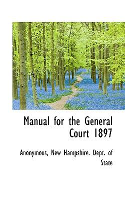 Manual for the General Court 1897  N/A 9781116786729 Front Cover