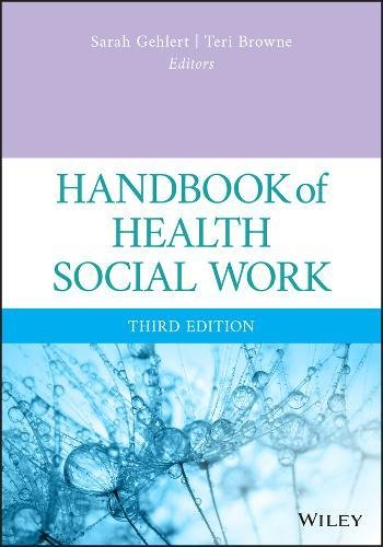 Handbook of Health Social Work  3rd 2019 9781119420729 Front Cover