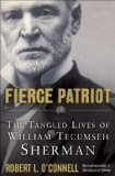Fierce Patriot The Tangled Lives of William Tecumseh Sherman  2014 9781400069729 Front Cover