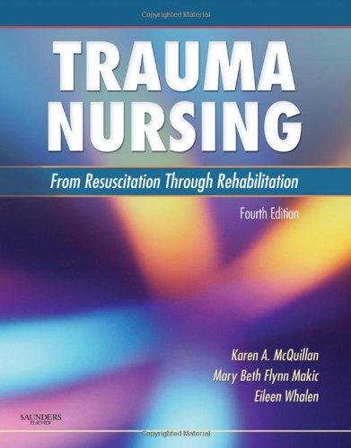 Trauma Nursing From Resuscitation Through Rehabilitation 4th 2008 edition cover