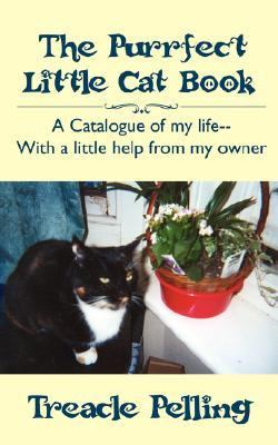 Purrfect Little Cat Book A Catalogue of my life--with a little help from my Owner N/A edition cover