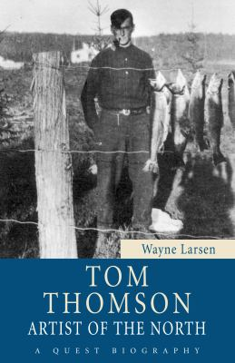 Tom Thomson Artist of the North  2010 9781554887729 Front Cover