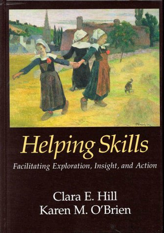 Helping Skills Facilitating Exporation, Insight and Action  1999 edition cover