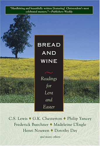 Bread and Wine Readings for Lent and Easter N/A edition cover