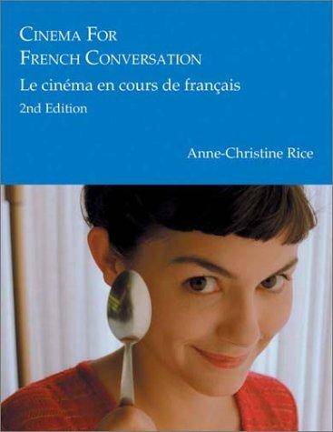 Cinema for French Conversation Le Cinema en Cours de Francais 2nd 2003 (Revised) edition cover