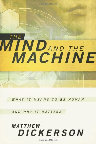 Mind and the Machine What It Means to Be Human and Why It Matters  2011 edition cover