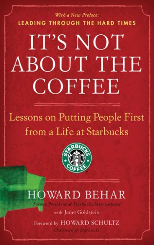 It's Not about the Coffee Lessons on Putting People First from a Life at Starbucks  2009 edition cover