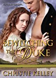 Bewitching the Duke  N/A 9781601831729 Front Cover