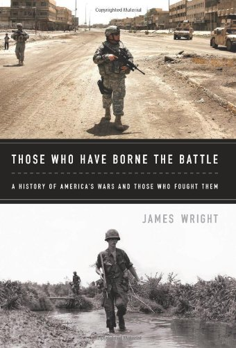Those Who Have Borne the Battle A History of America's Wars and Those Who Fought Them  2012 edition cover