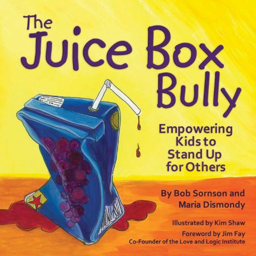 Juice Box Bully Empowering Kids to Stand up for Others  2013 9781933916729 Front Cover