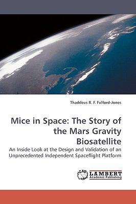 Mice in Space The Story of the Mars Gravity Biosatellite N/A 9783838309729 Front Cover